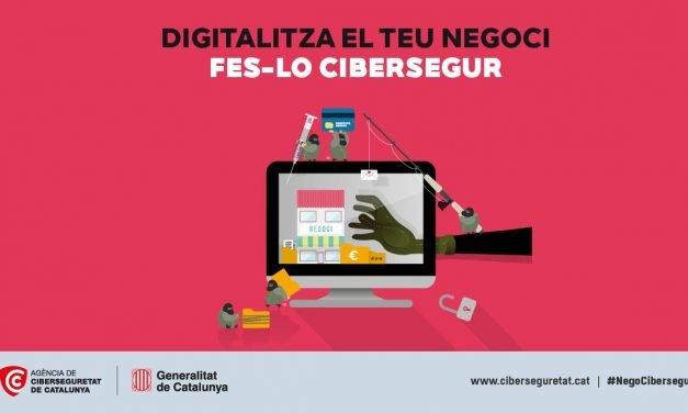 Digitalitza el teu negoci. Fes-lo cibersegur!